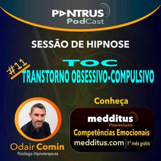 #11 Hipnose para Superar o TOC | Odair Comin