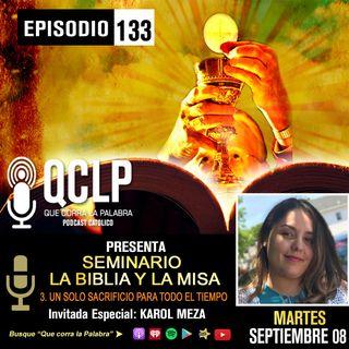 QCLP. LA BIBLIA Y LA MISA III. UN SOLO SACRIFICIO PARA TODO EL TIEMPO