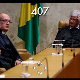 AntiCast 407 – STF, Janot, Gilmar Mendes e Lula (Semi)Livre