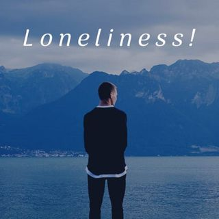 Episode 6 - Loneliness!