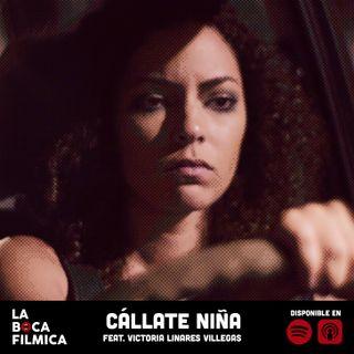 CÁLLATE NIÑA | feat. Victoria Linares Villegas