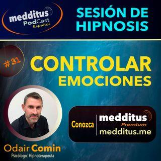 #31 Hipnosis para Controlar Emociones | Odair Comin