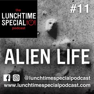 Alien Life - Episode 11