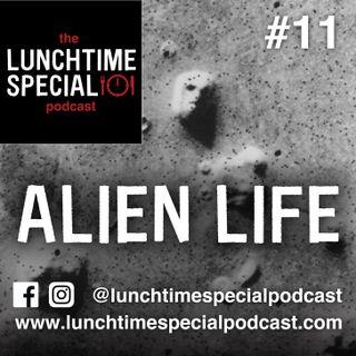 Alien Life - Episode 11