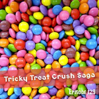 FC 129: Tricky Treat Crush Saga