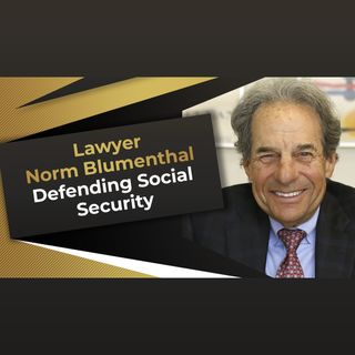Lawyer Norm Blumenthal Defending Social Security