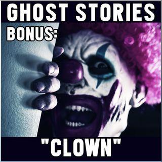 "Ghost Stories Bonus: ""Clown"""
