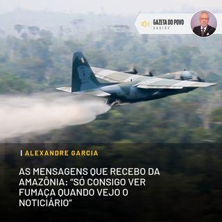 """As mensagens que recebo da Amazônia: """"Só consigo ver fumaça quando vejo o noticiário"""""""