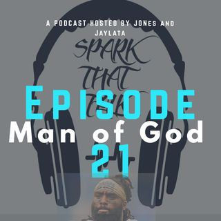 Ep 21: Man of God