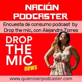 172. Encuesta de consumo podcast by Drop The Mic, con Alejandra Torres @lachicatowers @dropthemicarg