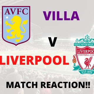 Villa Park Match Reaction | FB4 Podcast