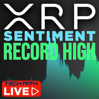 322. XRP Sentiment at All-Time Record High | Sentiment Analysis LIVE