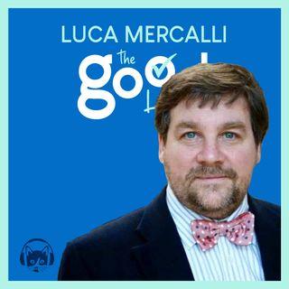 82. The Good List: Luca Mercalli - 5 consigli per salvare l'umanità