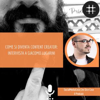 Come si diventa content creator: intervista a Giacomo Lucarini