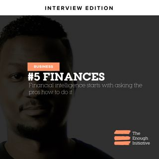 5. Finances - The In-and-outs of how to get Financing