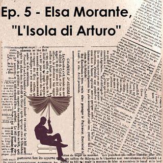 """Ep. 5 - Elsa Morante, """"L'isola di Arturo"""""""
