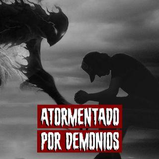 Atormentado por demonios | Historias reales de terror