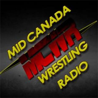 Mid Canada Wrestling Radio - Show #25