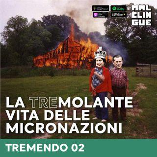 #2 - La tremolante vita delle micronazioni