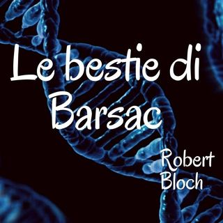 Le bestie di Barsac - Robert Bloch