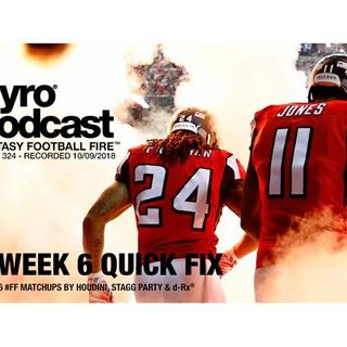 Fantasy Football Fire - Pyro Podcast Show 324 - A Week 6 Quick Fix
