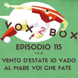 Episodio 115 (3x41) - Vento d'Estate io vado al mare voi che fate