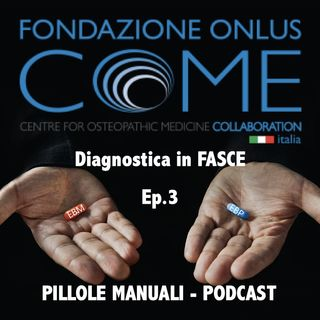 Ep. 3 - Diagnostica in FASCE