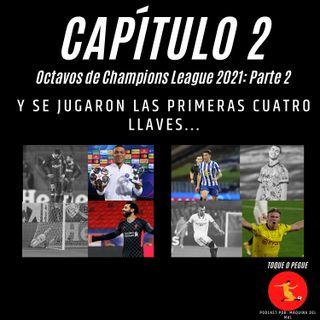 Capítulo 2: Octavos de Champions League Parte 2. Y se jugaron las primeras cuatro llaves...