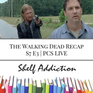 Ep 42: The Walking Dead Recap S7 E3 | PCS LIVE