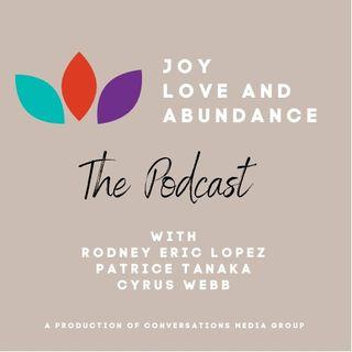 Joy, Love and Abundance Podcast ~ #joyloveandabundance