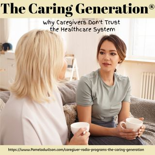 Why Caregivers Distrust the Healthcare System