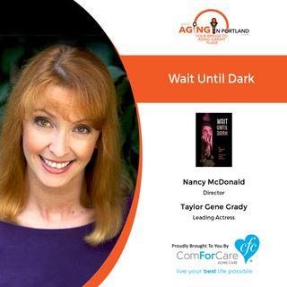 1/15/20: Nancy McDonald, Director, and Taylor Gene Grady, Actor, Lakewood Theatre Company | Wait Until Dark | Aging in Portland