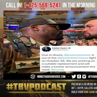 "☎️Dereck ""War"" Chisora vs Joesph Parker OFF🚫 Hearn Looking For Replacement😱"
