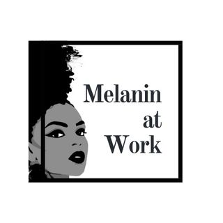 EP 0: Introducing...Melanin at Work