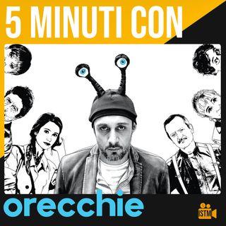 Ep.3 - 5 minuti con: ORECCHIE