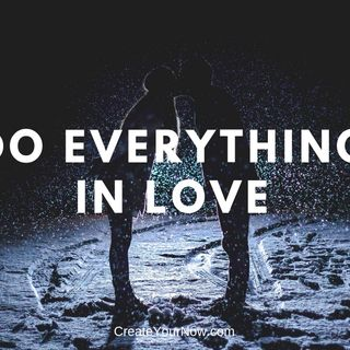 1449 Do Everything In Love