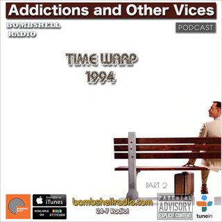 Addictions and Other Vices 649 - Time Warp 1994 Part Two