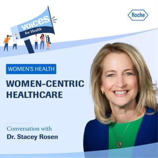 Interview with Dr Stacey Rosen: Women-Centric Healthcare
