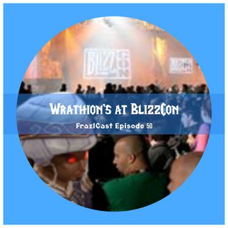 FC 050: Wrathion's at BlizzCon