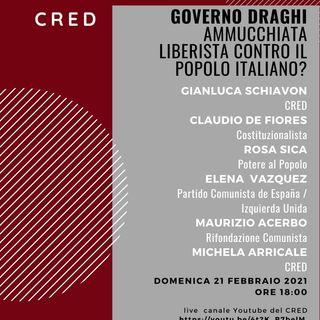 ++ DIRETTA! ++ Governo Draghi: ammucchiata liberista contro il popolo italiano?