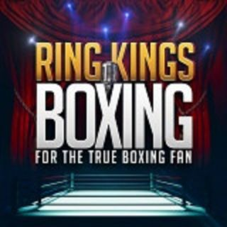 Ring Kings Boxing #356 CANELO vs JACOBS Preview & More
