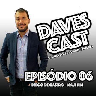DAVESCAST EPISODIO 06 - COM DIEGO DE CASTRO - MAUI JIM