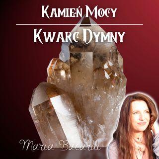 Kwarc Dymny - Energie Boskiego Światła - pokonanie Mroku Blokad podświadomości   Maria Bucardi
