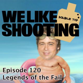 WLS Double Tap 120 - Legends of the Fail