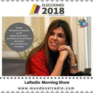 La Consul general de Colombia en NY  Maria Isabel Nieto nos habla de las próximas elecciones 2018 en Colombia