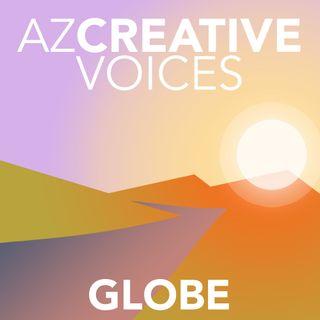 AZ Creative Voices podcast: Globe