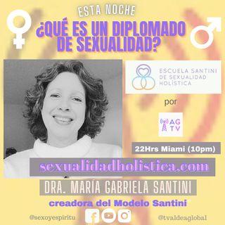 #004 ¿Qué es un Diplomado de Sexualidad? Dra. María Gabriela Santini & Kike Posada