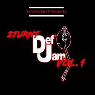 2TURNT DEF JAM Vol. 1