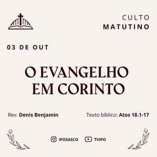 O Evangelho em Corinto (Atos 18.1-17) - Rev Denis Benjamin