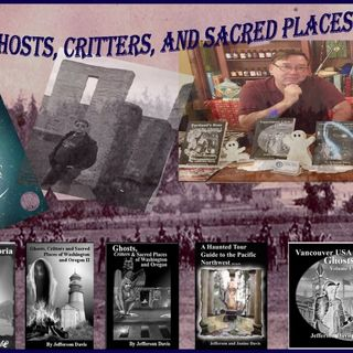 Ghosts, Critters & Sacred Places with Jeff Davis